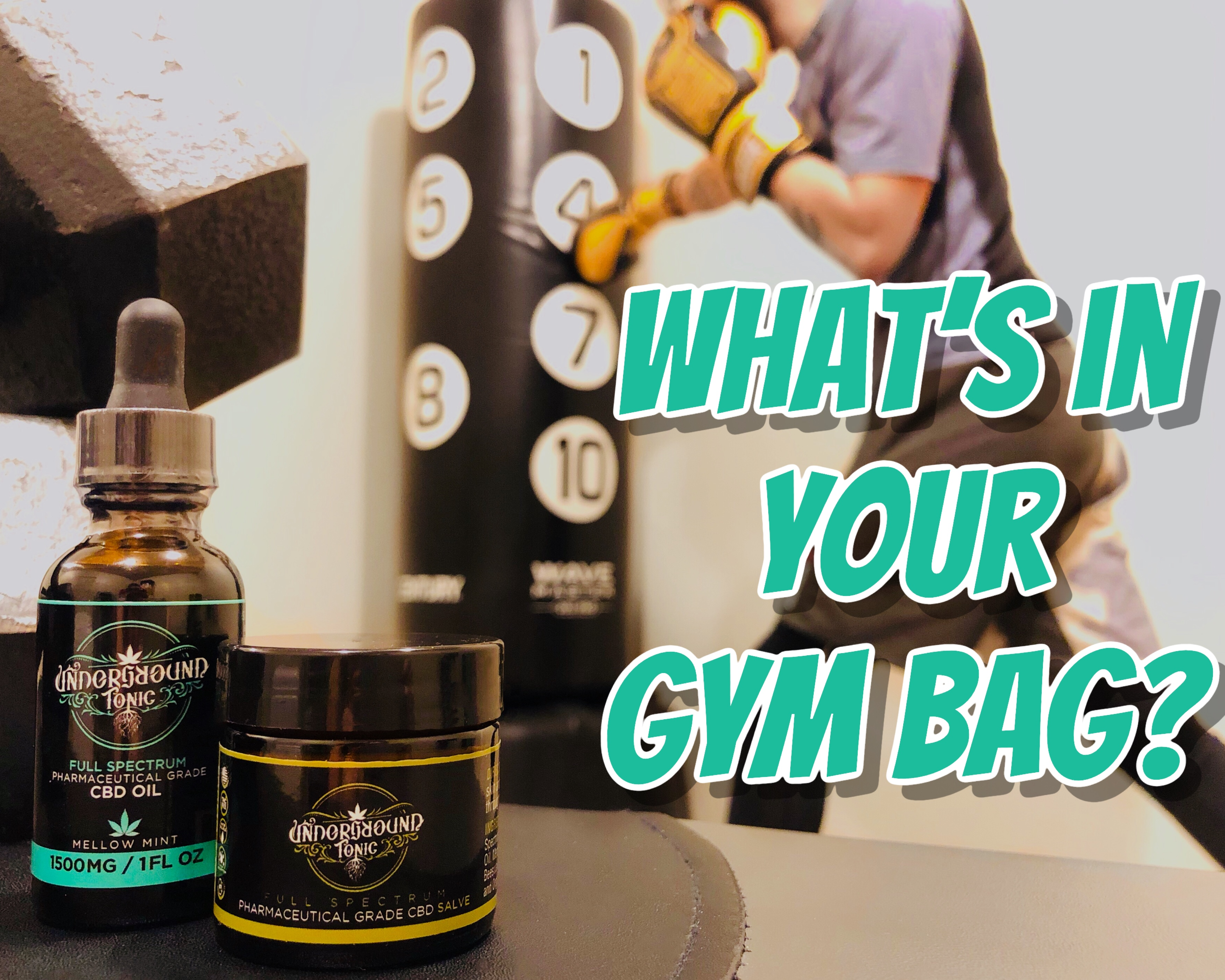 What's in your gym bag? Get your CBD Oil products in Oklahoma by Underground Tonic